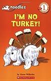 I'm No Turkey!: Level 1 (Scholastic Readers)
