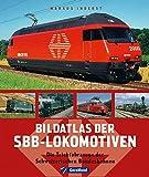 Bildatlas der Schweizer Lokomotiven - Markus Inderst