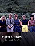 Then & Now: The Go-Go's