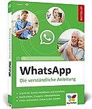 WhatsApp: Die verständliche Anleitung. Geeignet...