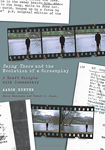 Being There and the Evolution of a Screenplay: 3 Draft Scripts with Commentary