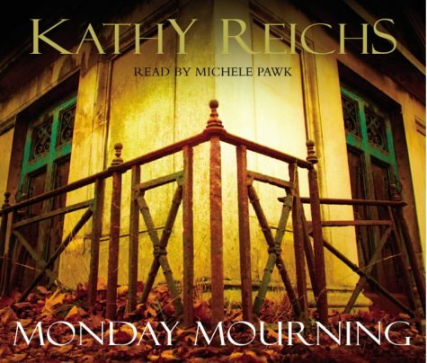 [(Monday Mourning)] [by: Kathy Reichs]