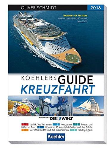 Koehlers Guide Kreuzfahrt 2016 - Der Ratgeber für IHRE Kreuzfahrt