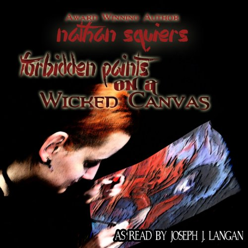 Forbidden Paints on a Wicked Canvas audiobook cover art