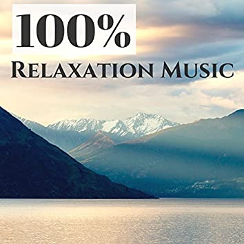 100% Relaxation Music - 100 Songs for Spa Serenity, Best Relaxing Sounds of Nature
