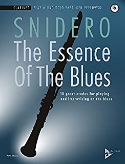 The Essence Of The Blues - Clarinet: 10 great etudes for playing and improvising on the blues