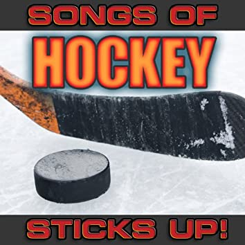 Songs of Hockey: Sticks Up!