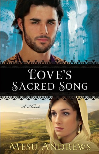 Love's Sacred Song (Treasures of His Love Book #2): A Novel