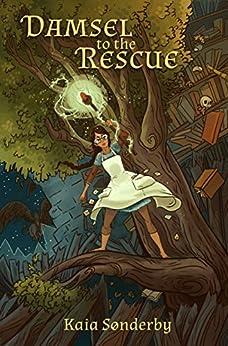 Damsel to the Rescue (The Darkhorse Saga Book 1) by [Kaia Sønderby]