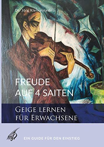 Freude auf 4 Saiten - Geige Lernen für Erwachsene: Ein Guide für den Einstieg