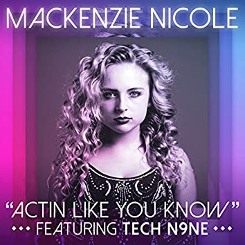 Actin Like You Know (feat. Tech N9ne)