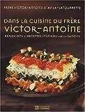 Dans la cuisine du frère Victor-Antoine - Réflexions et recettes inspirées par les saisons