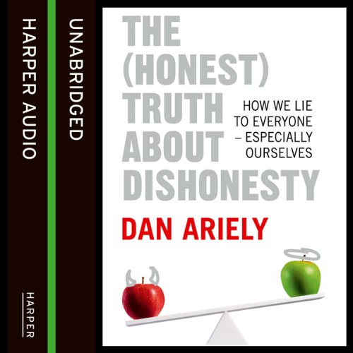 The (Honest) Truth about Dishonesty audiobook cover art