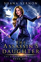 The Assassin's Daughter: The Hybrid Chronicles Book One