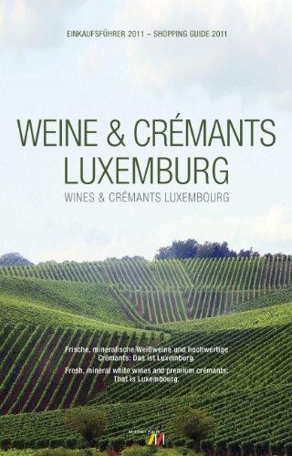 WEINE & CRÉMANTS LUXEMBURG WINES & CRÉMANTS LUXEMBURG: Einkaufsführer 2011 - Shopping Guide 2011
