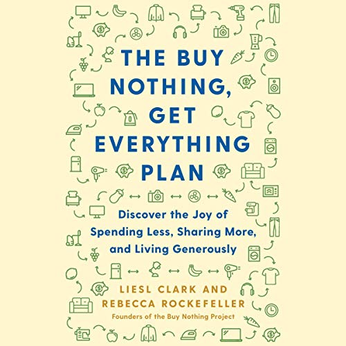 The Buy Nothing, Get Everything Plan cover art