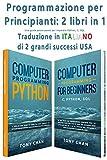 Programmazione per Principianti: 2 libri in 1: Una guida passo-passo per imparare Python, C, SQL