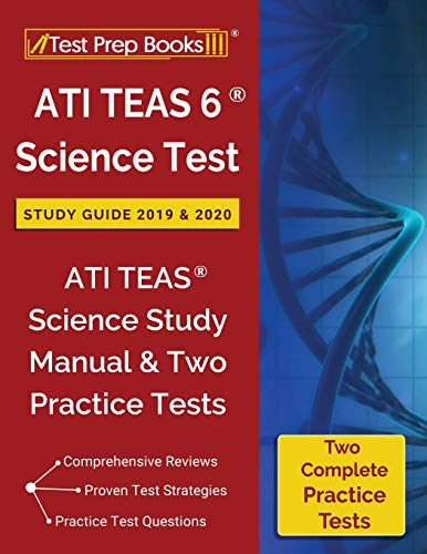 ATI TEAS 6 Science Test Study Guide 2019 & 2020: ATI TEAS Science Study Manual & Two Practice Tests