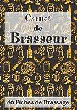 Carnet de Brasseur: 60 Fiches de Brassage à Remplir – 120 pages - Bières Maison – Carnet de Recettes de Bières à compléter - Brasserie – Micro-Brasserie