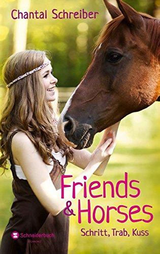 Friends & Horses - Schritt, Trab, Kuss: Schritt, Trab, Kuss