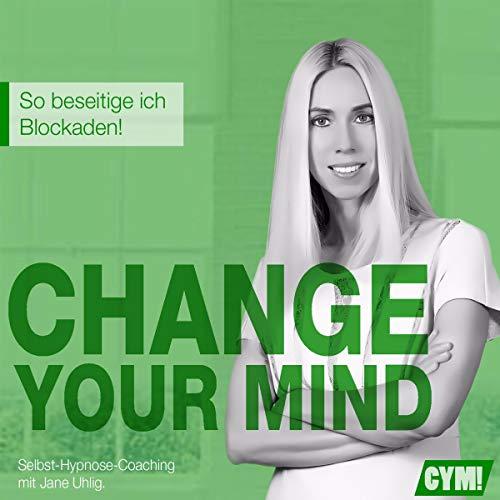 Change Your Mind - So beseitige ich Blockaden Titelbild