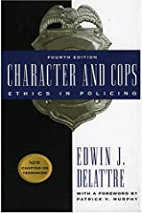 Character and Cops: Ethics in Policing Paperback
