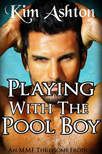 Playing with the Pool Boy (MMF Threesome Menage, Bisexual Gay Erotica) (English Edition)