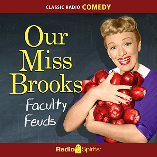 Our Miss Brooks: Faculty Feuds audiobook cover art