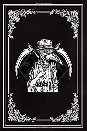 THE PLAGUE DOCTOR: 6x9 Steampunk Notebook, Sketchbook, Sketchpad, Ruled, 120 Pages