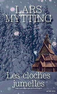 Les cloches jumelles par Lars Mytting