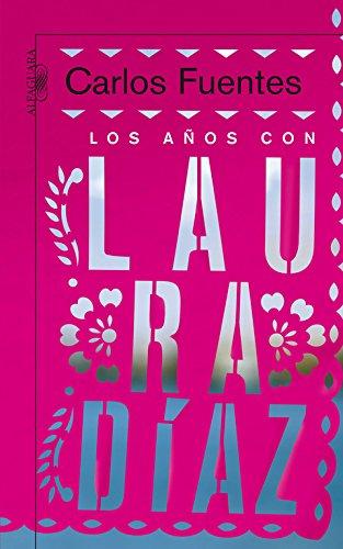 Los años con Laura Díaz (Biblioteca Carlos Fuentes)