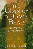 Clan of the Cave Bear (Earth's Children)