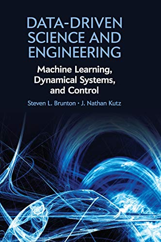 Compare Textbook Prices for Data-Driven Science and Engineering: Machine Learning, Dynamical Systems, and Control 1 Edition ISBN 9781108422093 by Brunton, Steven L.,Kutz, J. Nathan