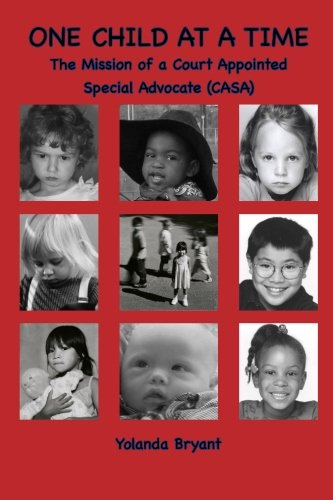 Compare Textbook Prices for One Child at a Time: The Mission of a Court Appointed Special Advocate CASA  ISBN 9780991355075 by Bryant, Yolanda