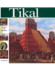 Tikal: The Center of the Maya World (Wonders of the World)