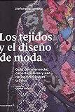 Los Tejidos en El Diseño De Moda. Guía De Referencia, Características y Uso De Los Principales Tejidos