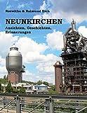 Neunkirchen: Ansichten, Geschichten, Erinnerungen