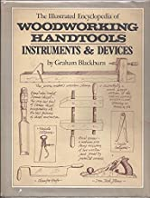 The Illustrated Encyclopedia of Woodworking Handtools, Instruments & Devices