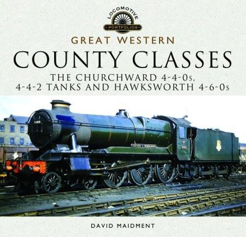 Image OfGreat Western County Classes: The Churchward 4-4-0s, 4-4-2 Tanks And Hawksworth 4-6-0s