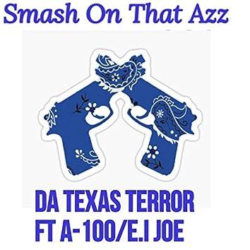Smash On That Azz (feat. A-100 & E.I Joe)