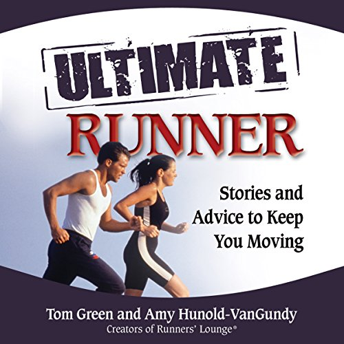 The Ultimate Runner: Stories and Advice to Keep You Moving audiobook cover art