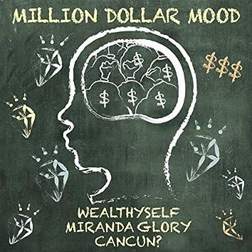 Million Dollar Mood