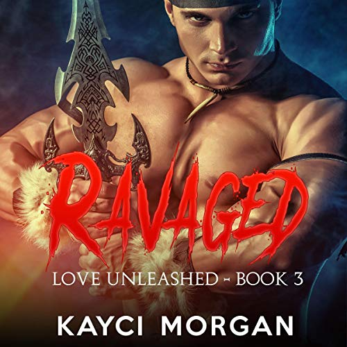Ravaged Audiobook By Kayci Morgan cover art