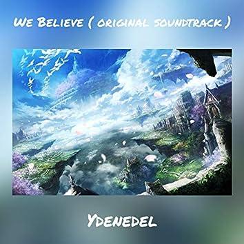 We Believe ( original soundtrack )