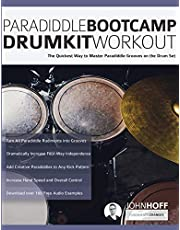 Paradiddle Bootcamp Drumkit Workout: The Quickest Way to Master Paradiddle Grooves on the Drumset