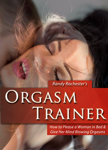 Howto Make Girl Have Orgasm