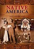Native America: A State-by-State Historical Encyclopedia