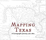 Mapping Texas: A Cartographic Journey, 1561–1860