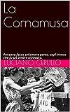 La Cornamusa: Pensava fosse un'amore perso, capì invece che fu un amore ritrovato.