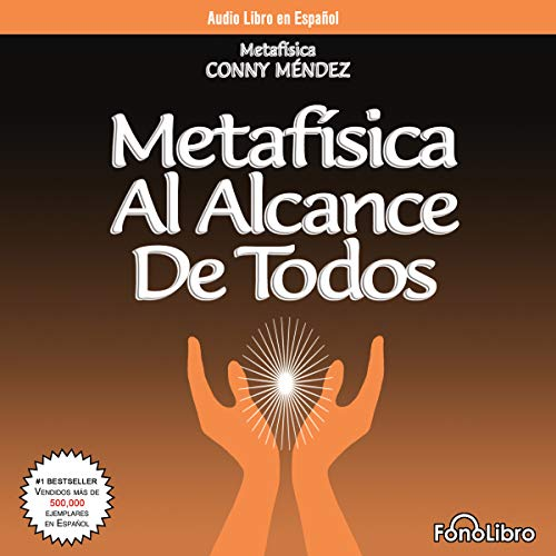 Metafisica Al Alcance De Todos [Metaphysics for Everyone]                   By:                                                                                                                                 Conny Mendez                               Narrated by:                                                                                                                                 Isabel Varas                      Length: 59 mins     43 ratings     Overall 4.7